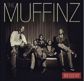 Muffinz - Have You Heard? (Standard Version) (CD)