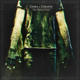 Zebra & Giraffe - Wisest Ones (CD)