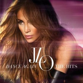 Lopez Jennifer - Dance Again .... The Hits [Deluxe] (CD + DVD)