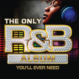 Only R&b Album You Will Ever Need, The - The Only R&B Album You'll Ever Need (CD)