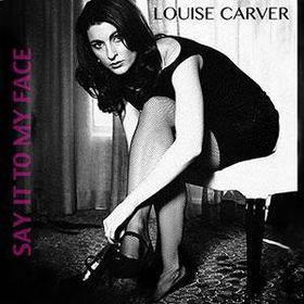 Carver, Louise - Say It To My Face (CD)