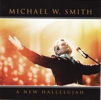 Smith, Michael W. - A New Hallelujah - Live (CD)
