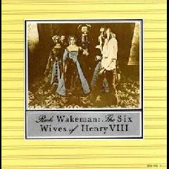 Rick Wakeman - Six Wives Of Henry VIII (CD)
