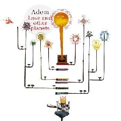 Adem - Love & Other Planets (CD)