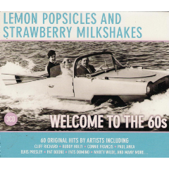Lemon Popsicles & Strawberry Milkshakes - Welcome To The 60's - Various Artists (CD)