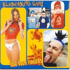 Bloodhound Gang - Use Your Fingers (CD)