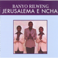 Jerusalema E Ncha - Banyo Rilweng (CD)