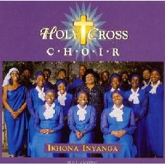 Holy Cross Choir - Ikhona Inyanga (CD)