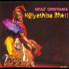 Mfaz' Omnyama - Ngiyashisa Bhe (CD)