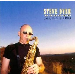 Steve Dyer - Down South In Africa (CD)