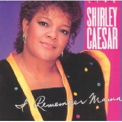 Shirley Caeser - I Remember Mama - Live (CD)