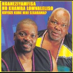 Nganeziyamfisa No Khamba Lomvaleliso - Kuyoze Kube Nini Sixabana (CD)