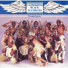 Ladysmith Black Mambazo - Thandani. (CD)