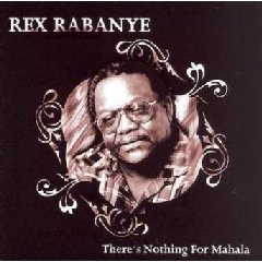 Rex Rabanye - There'S Nothing For Mahala (CD)