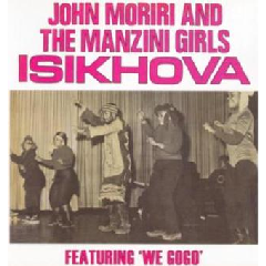 John Moriri & Manzini Girls - Isikhova (CD)