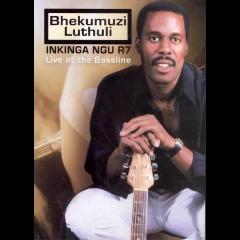 Bhekumuzi Luthuli - Inkinga Ngu R7 - Live At The Baseline (DVD)