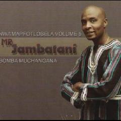 Mr Jambatani Nwa Mapfotlosela Vol.5 - Bomba Muchangana (CD)