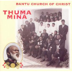 Bantu Church Of Christ - Thuma Mina (CD)