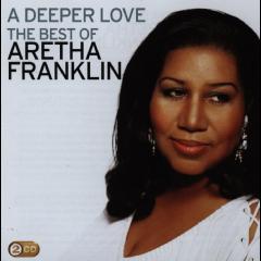 Franklin Aretha - A Deeper Love - Best Of Aretha Franklin (CD)