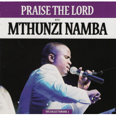 Namba Mthunzi - Praise The Lord Collection - Vol.1 (CD)