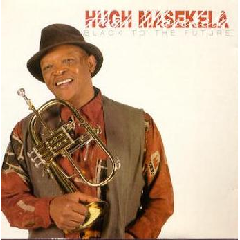 Hugh Masekela - Black To The Future (CD)