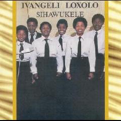Loxolo Ivangeli - Sihawukele (CD)