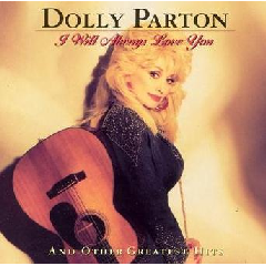 Dolly Parton - I Will Always Love You & Other Greatest Hits (CD)