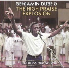Dube, Benjamin / High Praise Explosion - Oh! Bless Our God (CD)