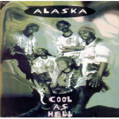 Alaska - Cool As Hell (CD)