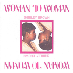 Shirley Brown - Woman To Woman (CD)