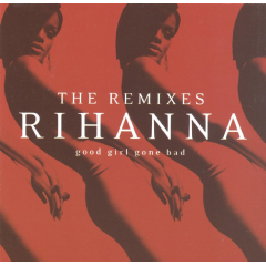 Rihanna - Good Girl Gone Bad - The Remixes (CD)
