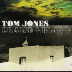 Tom Jones - Praise & Blame (CD)