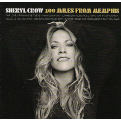 Sheryl Crow - 100 Miles From Memphis (CD)