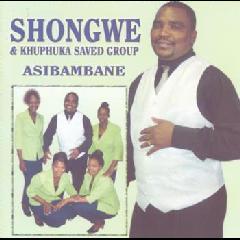 Shongwe & Khuphuka Saved - Asibambane (CD)
