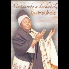 Makgarebe A Bochabela - Ba Hauhele (DVD)