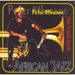 Peter Nthwane - Time To Walk On Fire (CD)