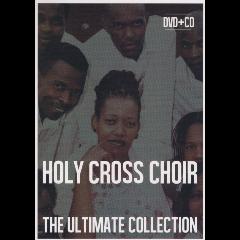 Holy Cross Choir - Ultimate (CD + DVD)
