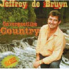 De Bruyn, Jeffrey - Onvergeetlike Country (CD)