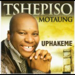 Motaung Tshepiso - Uphakeme (CD)