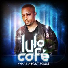 Lulo Cafe - What About Soul? (CD)