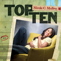 Nicole C Mullen - Top Ten (CD)