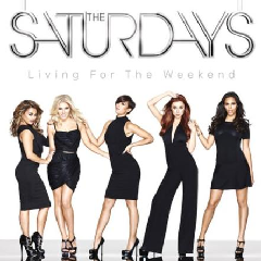 Saturdays - Living For The Weekend (CD)