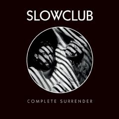 slow Club - Complete Surrender (CD)