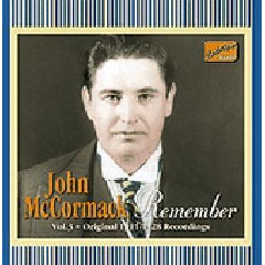 John McCormack - Remember - Vol.3 Original 1911-28 Recordings (CD)