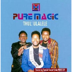 Pure Magic - Thula Ulalalele (CD)