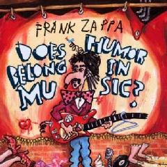 Frank Zappa - Does Humor Belong In Music (CD)