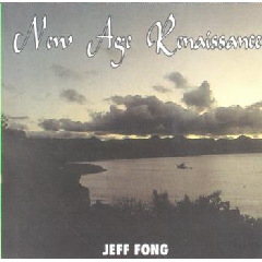 Jeff Fong - New Age Renaissance (CD)