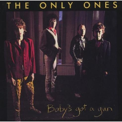Only Ones, The - Baby's Got A Gun - Remastered (CD)