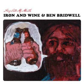 Iron And Wine, Ben Bridwell - Sing Into My Mouth (CD)
