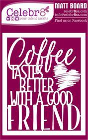 Celebr8 Matt Board Midi - Coffee Friend